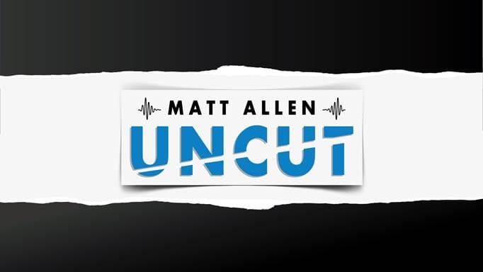 The Matt Allen Uncut podcast is longform discussions between WPRO's Matt Allen and fascinating people in Rhode Island and beyond.
