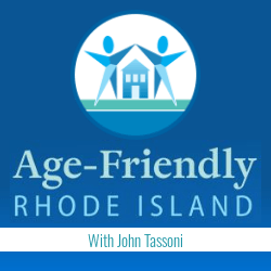 Age Friendly RIwith John TassoniWednesday, 3-4pm