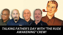 """The Rude Crew Talks """"Father's Day"""""""