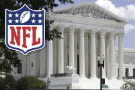 Supreme Court allows antitrust suit against NFL to proceed