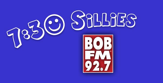 92.7 BOB FM 7:30 Sillies!