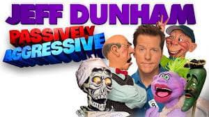 Jeff Dunham April 13th, 2019 5:00PM Big Sandy Superstore Arena, Hunington WV