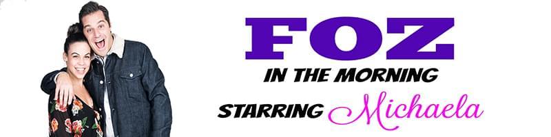Foz in The Morning Starring Michaela
