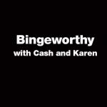 What's New & Bingeworthy with Cash Warren & Karen West {Podcast}