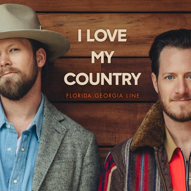"Florida Georgia Line Drop ""I Love My Country"" {LISTEN}"