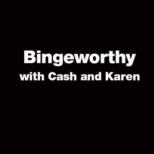 New Episode:  What's Bingeworthy for the Weekend with Cash & Karen {Listen}