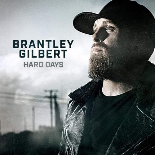 Brantley Gilbert's Releases New Song 'Hard Days' About 'Hope and Healing' [Listen]