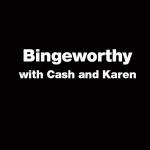 New Episode:  What's Bingeworthy for the Weekend with Karen & Cash! {Listen}
