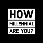 How Millennial Are You?