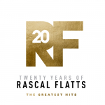 "Rascal Flatts to Release ""Twenty Years of Rascal Flatts: the Greatest Hits"""