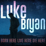 Luke Bryan Announces Deluxe Version of 'Born Here, Live Here, Die Here' Album {WATCH}