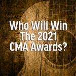 Who Will Win the 2021 CMA Awards?