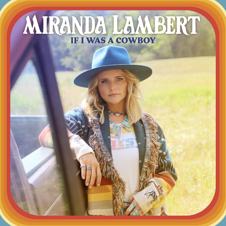 "Miranda Lambert Releases Newest Single ""If I Was A Cowboy""  {LISTEN}"