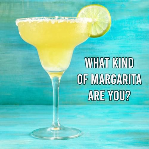 What Kind of Margarita Are You?