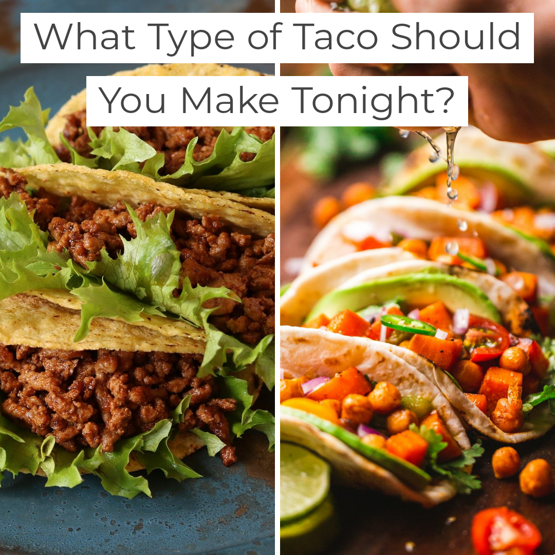 What Type of Taco Should You Make for Dinner Tonight?