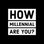 Are You a True Millennial?