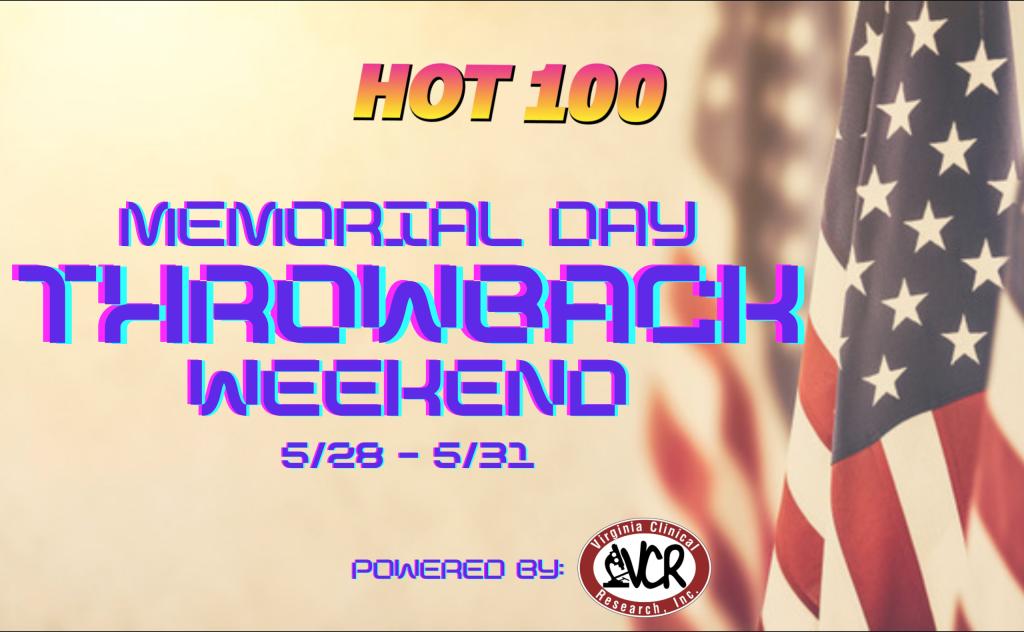 Hot 100 Memorial Day Throwback Weekend