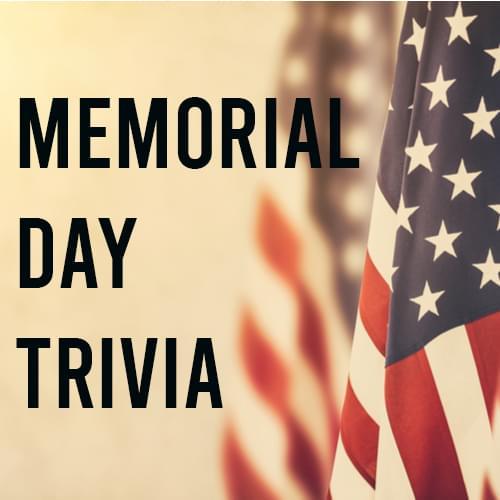 Memorial Day trivia 500