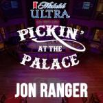 Pickin' at the Palace with Jon Ranger
