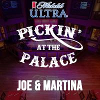 Pickin' at the Palace with Joe & Martina