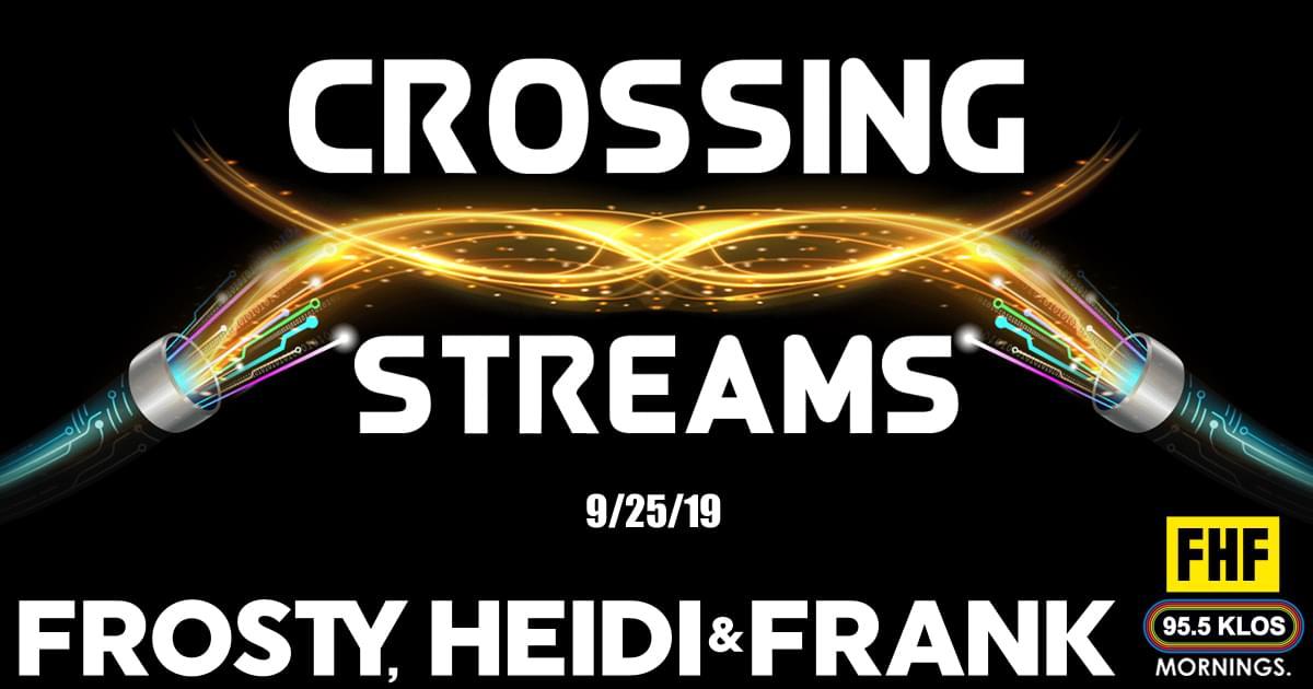 Crossing Streams 9/25/19