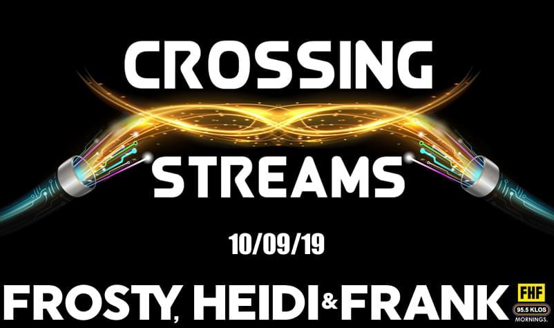 Crossing Streams 10/09/19