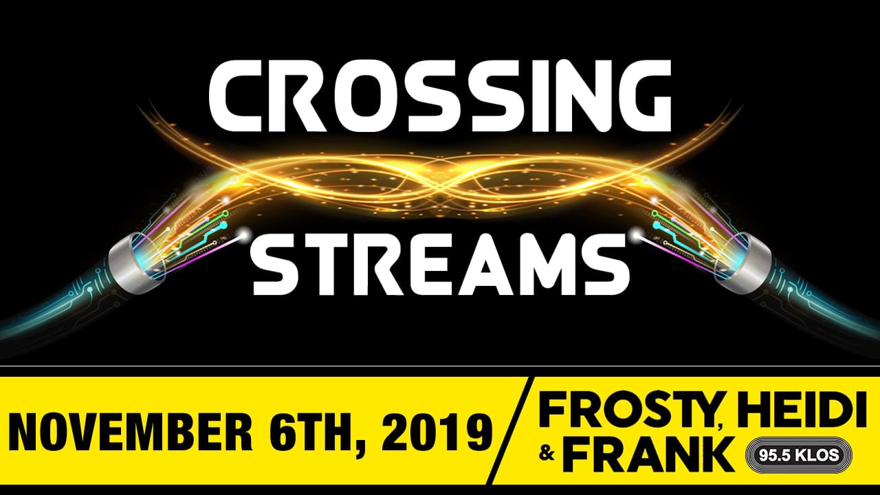 Crossing Streams 11/6/19