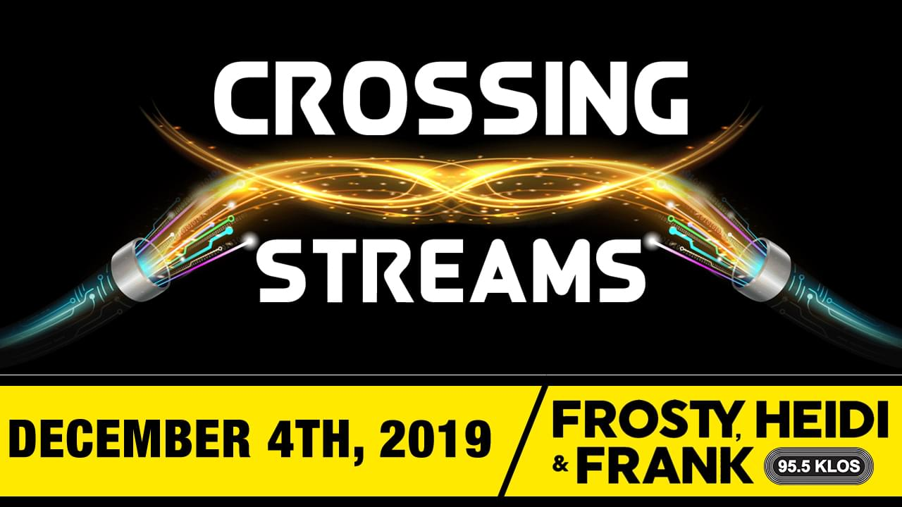 Crossing Streams 12/04/19