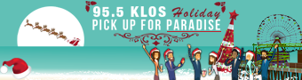 KLOS Holiday Pick Up For Paradise