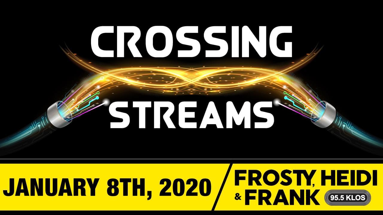 Crossing Streams 1/8/20