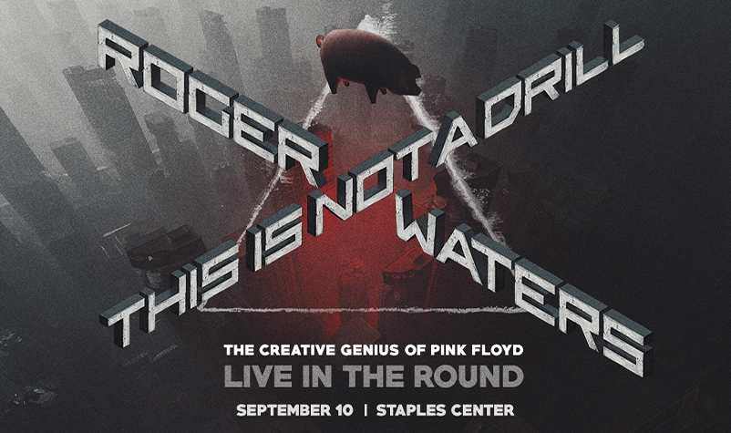 JUST ANNOUNCED: Roger Waters Takes over Staples Center this September