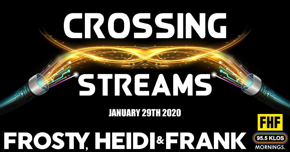 Crossing Streams 1/29/20