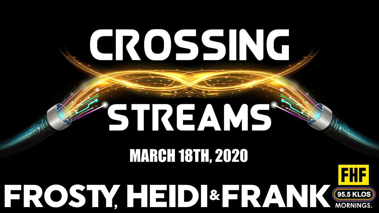 Crossing Streams 3/18/20