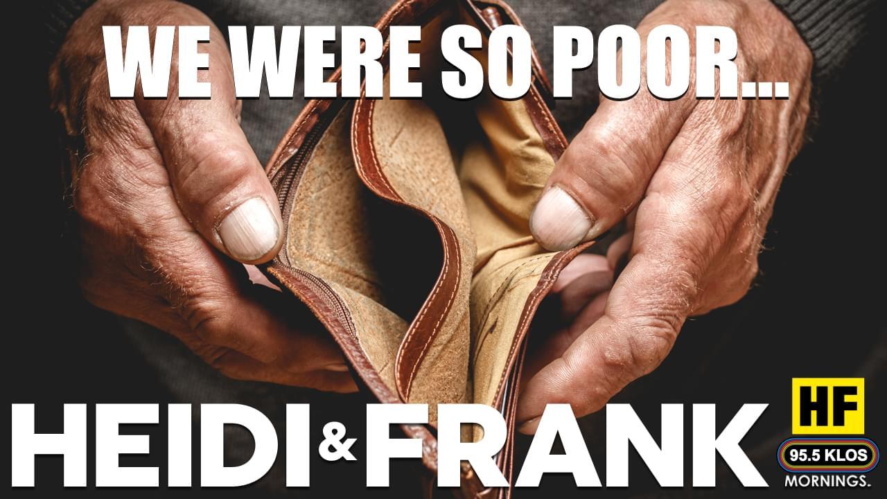 We Were So Poor ______ …