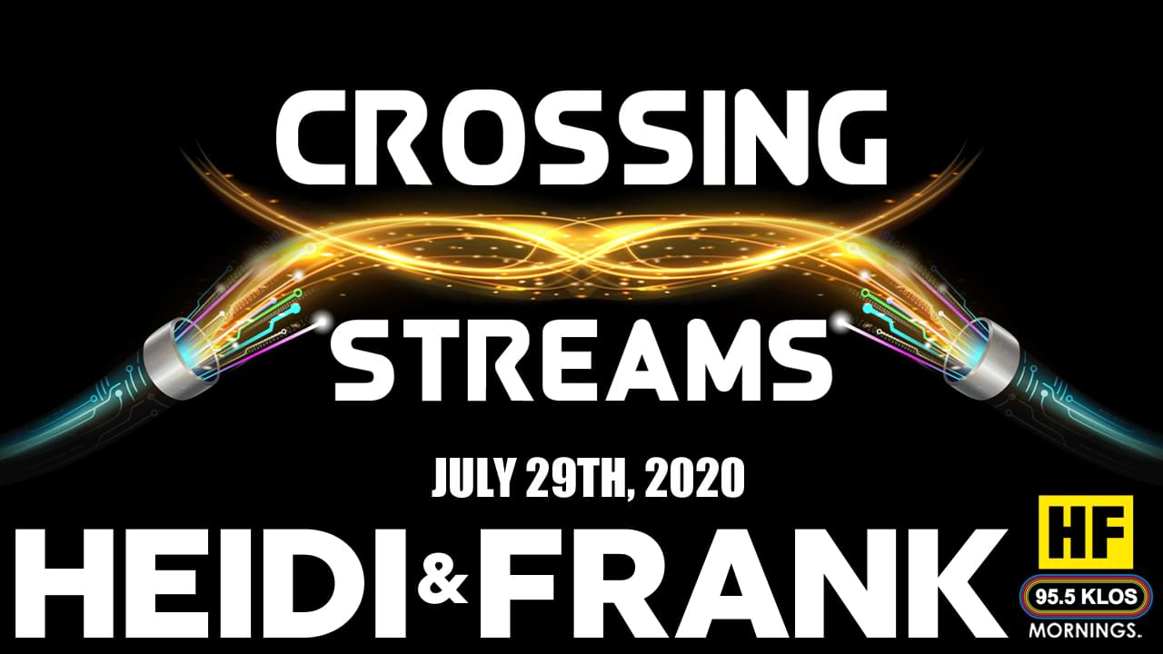 Crossing Streams 7/29/20