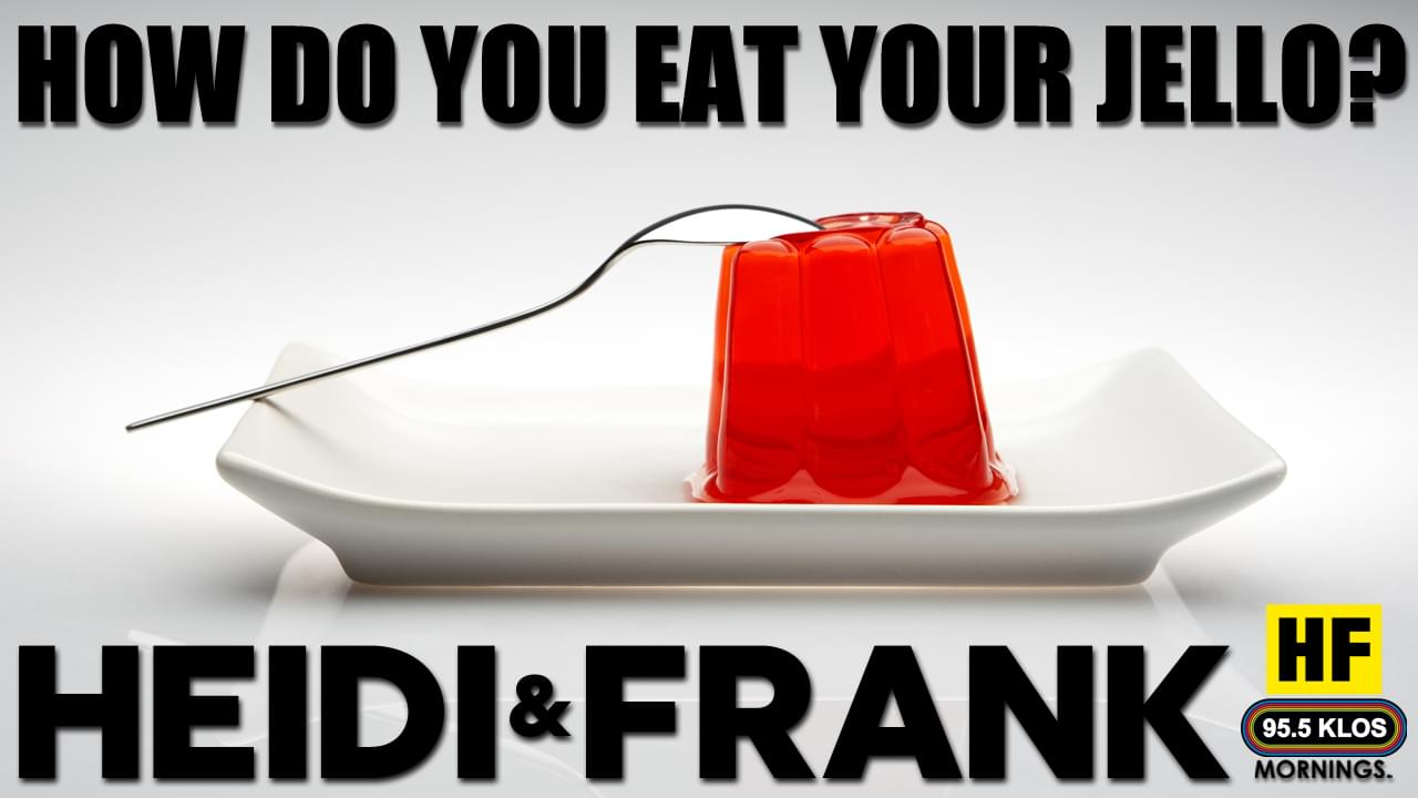 How do you eat your jello?