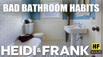 Bad Bathroom Habits