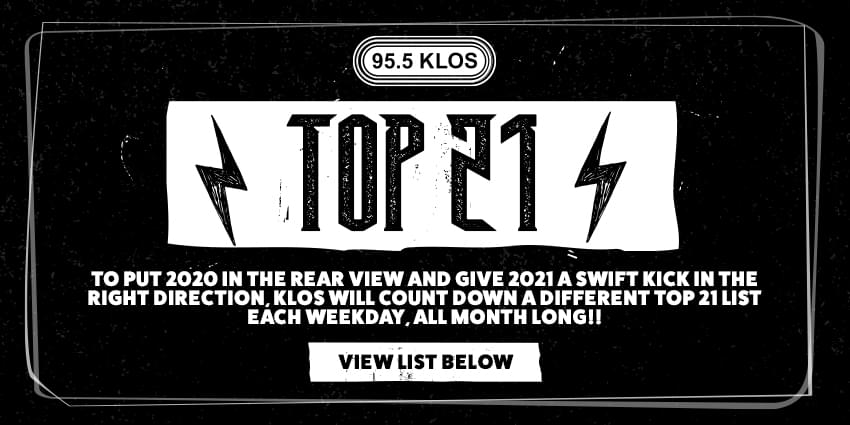 KLOS Top 21 Lists: 21 Biggest KLOS Bands As of…RIGHT THIS MINUTE!