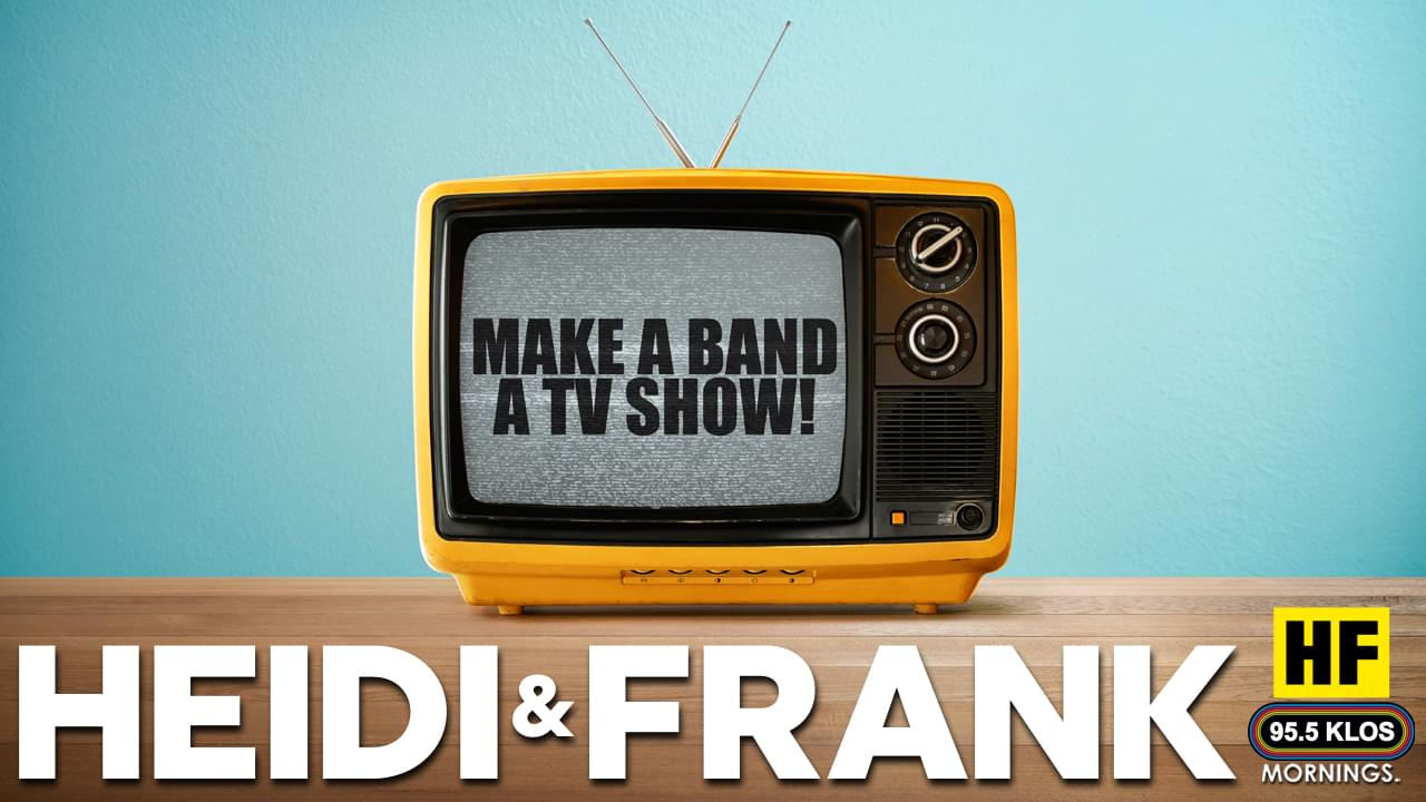 Make A Band A TV Show!