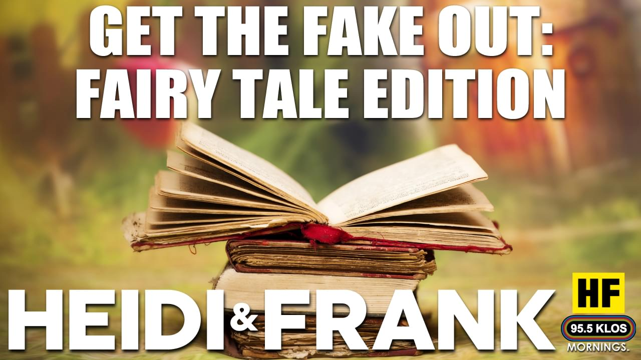 Get The Fake Out: Fairy Tale Edition