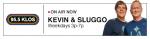 Kevin & Sluggo