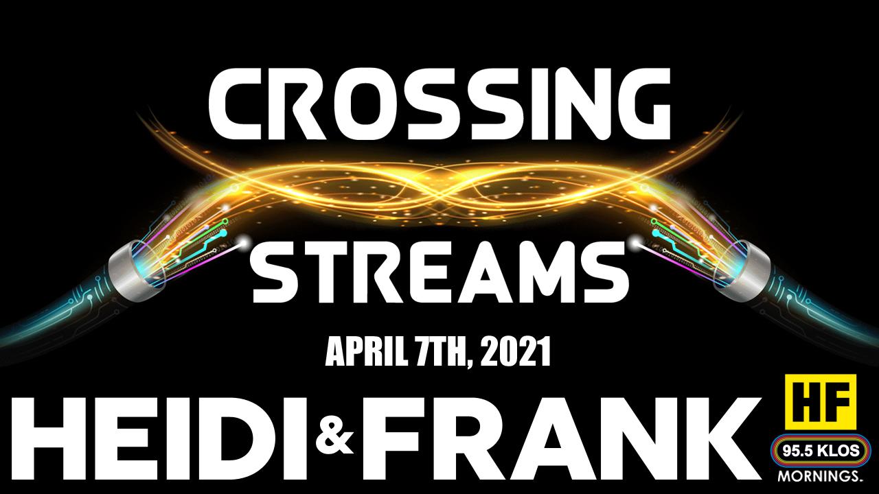 Crossing Streams 04/07/21
