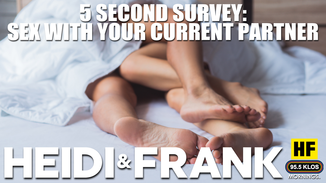 5 Second Survey: Sex With Your Current Partner