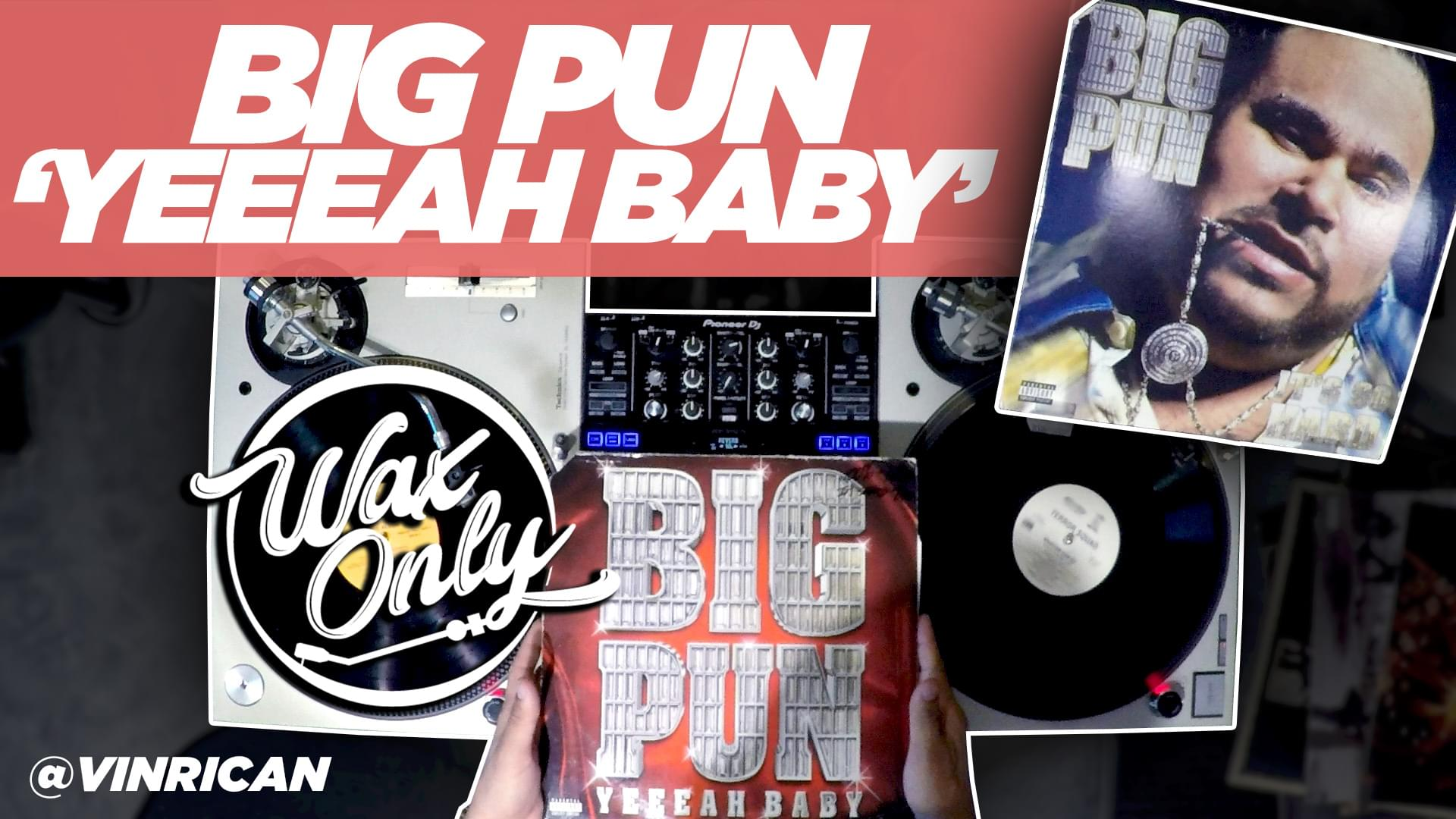 #WAXONLY: Celebrate The Life Of Big Pun w/Classic Samples Used on 'Yeeah Baby'