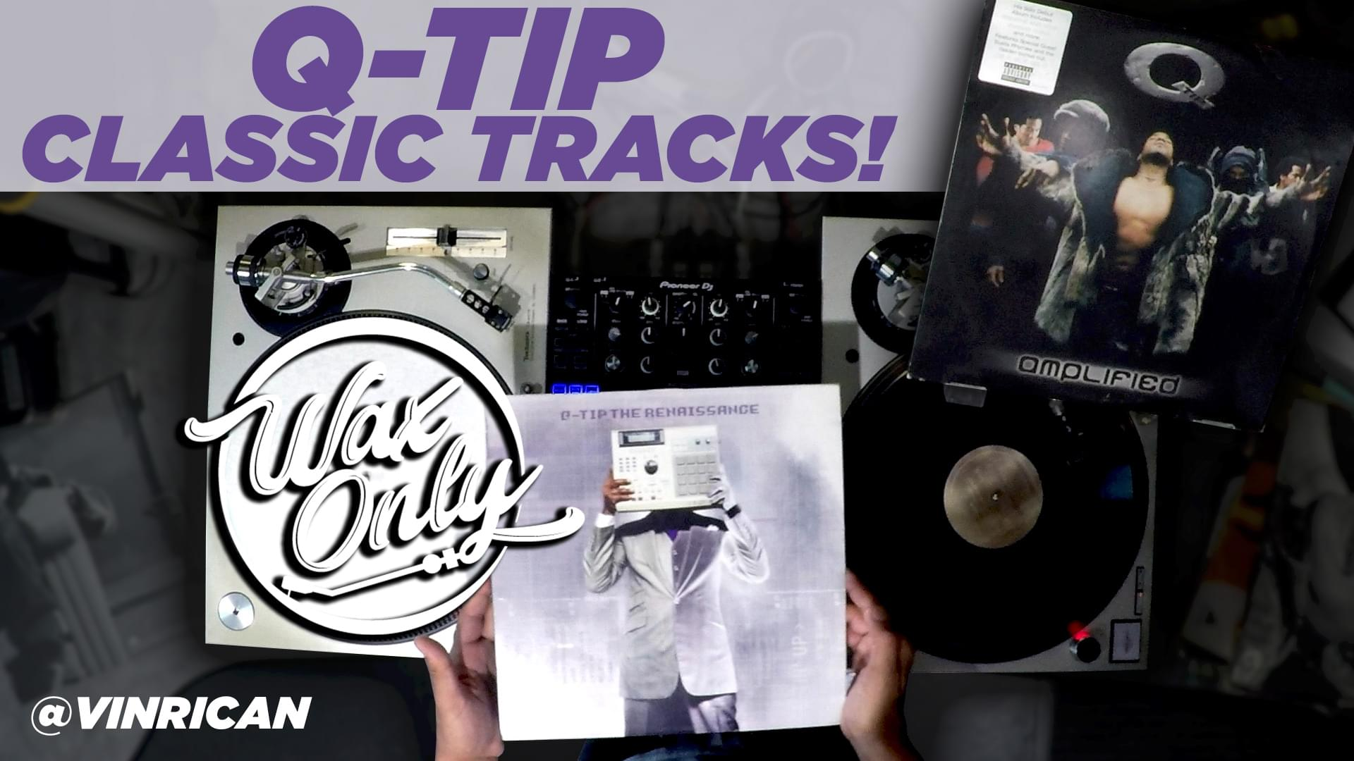 #WAXONLY: Celebrate Q-Tip's Birthday With Samples Used On Tip's Classic Tracks
