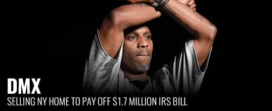 DMX Selling NY Home To Pay Off $1.7 Million IRS Bill