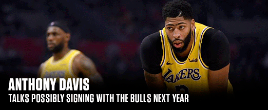 Anthony Davis Talks Possibly Signing With The Bulls Next Year