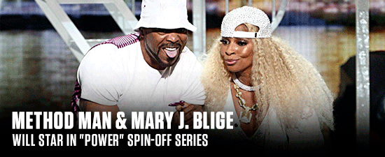 """Method Man & Mary J. Blige Will Star In """"Power"""" Spin-Off Series"""
