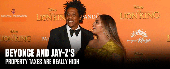 Beyonce and Jay-Z's Property Taxes Are Really High