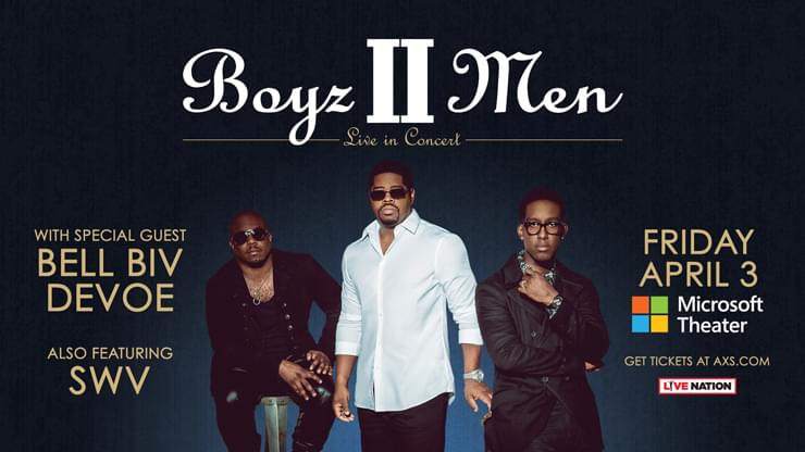 Boyz II Men Live In Concert April 3rd At The Microsoft Theater With Special Guest Bell Biv Devoe And SWV. Enter For Your Chance To Win A Free Pair Of Tickets To The Show!!